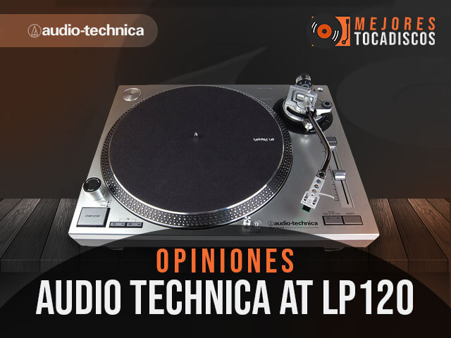 Opiniones-tocadiscos-audio-technica-at-lp120