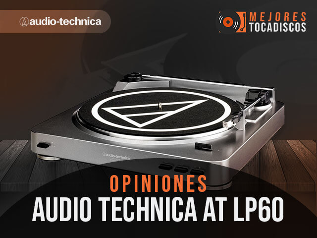 Opiniones-tocadiscos-audio-technica-at-lp60